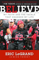 Believe : My Faith and the Tackle That Changed My Life - Eric LeGrand