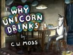 Why Unicorn Drinks - C. W. Moss