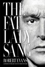 The Fat Lady Sang - Robert Evans