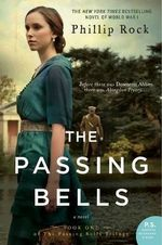The Passing Bells : A Novel - Phillip Rock