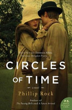 Circles of Time : A Novel - Phillip Rock
