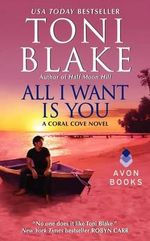 All I Want is You : A Coral Cove Novel - Toni Blake