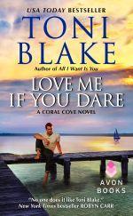 Love Me If You Dare : A Coral Cove Novel - Toni Blake