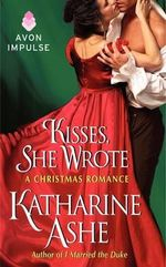 Kisses, She Wrote : A Christmas Romance - Katharine Ashe