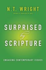 Surprised by Scripture : Engaging Contemporary Issues - N. T. Wright