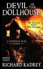 Devil in the Dollhouse : A Sandman Slim Story - Richard Kadrey