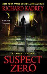 Suspect Zero : A Short Story - Richard Kadrey