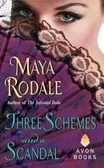 Three Schemes and a Scandal - Maya Rodale