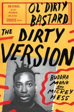 The Dirty Version : On Stage, in the Studio, and in the Streets with Ol' Dirty Bastard - Buddha Monk