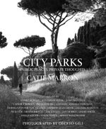 City Parks : Public Spaces, Private Thoughts - Catie Marron