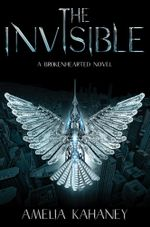 The Invisible : A Brokenhearted Novel - Amelia Kahaney