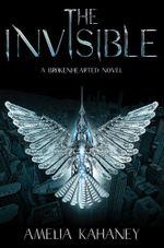The Invisible : A Brokenhearted Novel - Amelia Kahaney
