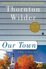 Our Town - Thornton Wilder