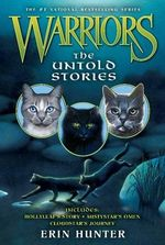 Warriors : The Untold Stories - Erin L Hunter