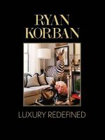 Ryan Korban : Luxury Redefined - Ryan Korban