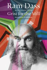 Grist for the Mill : Awakening to Oneness - Ram Dass