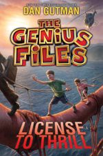 The Genius Files #5 : License to Thrill - Dan Gutman