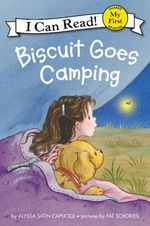 Biscuit Goes Camping : I Can Read - Alyssa Satin Capucilli
