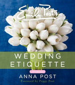 Emily Post's Wedding Etiquette, 6e : The Best B&bs & Boutique Hotels for Fabulous Weddi... - Anna Post