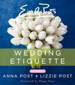 Emily Post's Wedding Etiquette, 6e - Anna Post