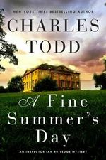 A Fine Summer's Day : Ian Rutledge Mystery - Charles Todd