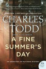 A Fine Summer's Day : An Inspector Ian Rutledge Mystery - Charles Todd