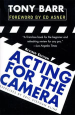 Acting for the Camera : Revised Edition - Tony Barr