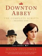 Downton Abbey, Season One : The Complete Scripts - Julian Fellowes