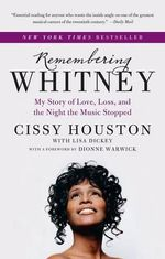 Remembering Whitney : My Story of Love, Loss, and the Night the Music Stopped - Cissy Houston