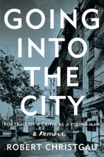 Going into the City : Portrait of a Critic as a Young Man - Robert Christgau