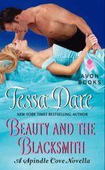 Beauty and the Blacksmith : A Spindle Cove Novella - Tessa Dare