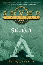 Seven Wonders Journals : The Select - Peter Lerangis