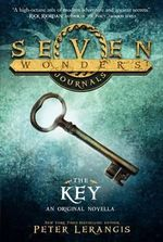Seven Wonders Journals : The Key - Peter Lerangis