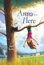 Anna Was Here - Jane Kurtz