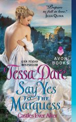 Say Yes to the Marquess : Castles Ever After - Tessa Dare