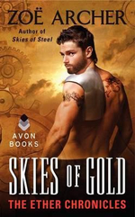 Skies of Gold : The Ether Chronicles - Zoe Archer