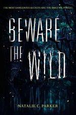 Beware the Wild - Natalie C Parker