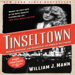 Tinseltown : Murder, Morphine, and Madness at the Dawn of Hollywood - William J. Mann