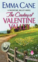 The Cowboy of Valentine Valley : A Valentine Valley Novel - Emma Cane