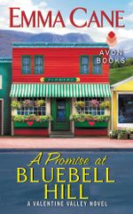 A Promise at Bluebell Hill : A Valentine Valley Novel - Emma Cane