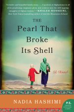 The Pearl that Broke Its Shell : A Novel - Nadia Hashimi