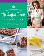 Vegan Divas Cookbook : Delicious Desserts, Plates, and Treats from the Famed New York City Bakery - Fernanda Capobianco