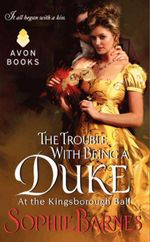 The Trouble with Being a Duke : At the Kingsborough Ball - Sophie Barnes