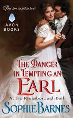 The Danger in Tempting an Earl : At the Kingsborough Ball - Sophie Barnes