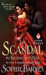 The Scandal in Kissing an Heir : At the Kingsborough Ball - Sophie Barnes
