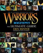 Warriors : The Ultimate Guide - Erin L Hunter