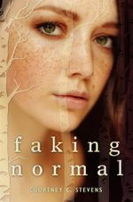 Faking Normal - Courtney C Stevens