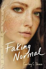 Faking Normal : Faking Normal - Courtney C. Stevens