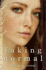 Faking Normal - Courtney C. Stevens
