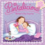 Pinkalicious : Mother's Day Surprise - Victoria Kann